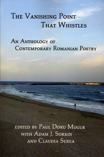 The Vanishing Point That Whistles: An Anthology of Contemporary Romanian Poetry