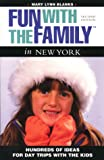 Fun with the Family in New York, Mary Lynn Blanks and Anne Holler, 0762702443