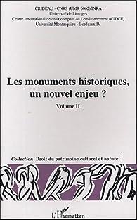 Les monuments historiques, un nouvel enjeu ? Volume 2 : Actes du colloque Limoges, 29-30 octobre 2003 par Michel Prieur