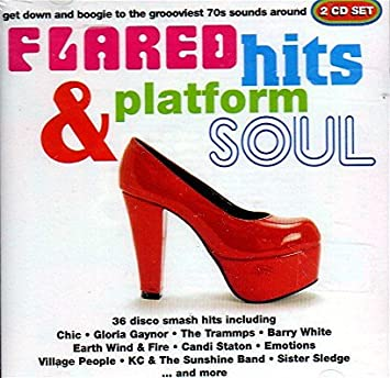 Various Artists - Flared Hits & Platform Soul - Amazon com Music
