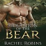 Seduction of the Bear: Bear Kamp, Book 1   Rachel Robins