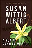 A Plain Vanilla Murder (China Bayles Mystery #27) by  Susan Wittig Albert in stock, buy online here