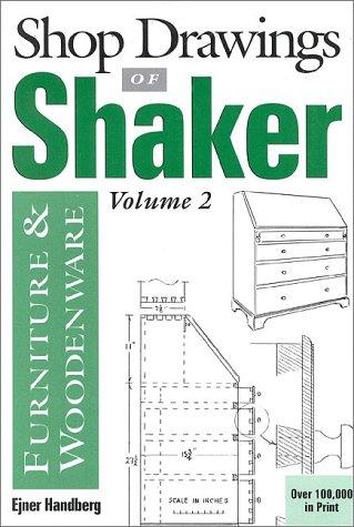 Shop Drawings of Shaker Furniture & Woodenware: Shop Drawings of Shaker Furniture and Woodenware (Vol. 2)