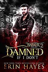 Damned if I Don't (The Harker Trilogy Book 2)