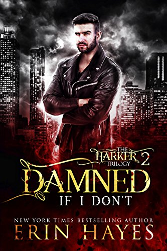 Damned if I Don't (The Harker Trilogy Book 2) by [Hayes, Erin]