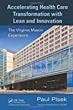 img - for Accelerating Health Care Transformation with Lean and Innovation: The Virginia Mason Experience by Paul E. Plsek (2013-10-07) book / textbook / text book