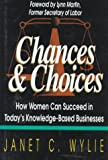 Chances and Choices, Janet C. Wylie, 0964941813