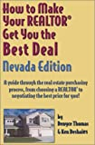 How to Make Your Realtor Get You the Best Deal: Nevada, Denyce Thomas, Ken Deshaies, 1891689223