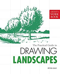 The Practical Guide to Drawing Landscapes: [Artist's Workbook]