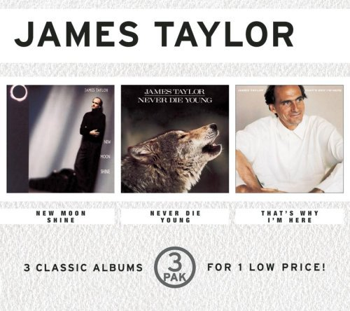 3 Pak: Moon Shine / Never Die Young / That's Why by James Taylor  (2000-09-26)