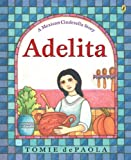 Best Turtleback Child Books - Adelita: A Mexican Cinderella Story Review
