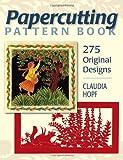 Papercutting Pattern Book, Claudia Hopf, 0811705757