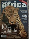 Travel Africa Summer 2004 - Kenya - Tuli - David Shepherd - Tanzania - 10 Best wildlife experiences