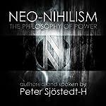 Neo-Nihilism: The Philosophy of Power | Peter Sjöstedt-H