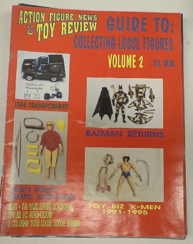 (Lee's Action Figure News and Toy Review Guide to Collecting Loose Figures #2 Batman Returns, Mego, X-men, Transformers)