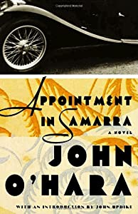 an evaluation of the novel appointment in samarra by john ohara 2015-03-11 next up in my pile of novels that people had kindly given me, was appointment in samarra by john o'hara a couple of years back i had noticed that this book featured in both the modern library 100 best novels list.