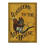Welcome to the Nut House Tin Garden Sign