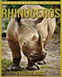 Rhinoceros: Amazing Photos & Fun Facts Book About Rhinoceros For Kids (Remember Me Series)