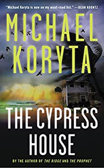 The Cypress House by [Koryta, Michael]