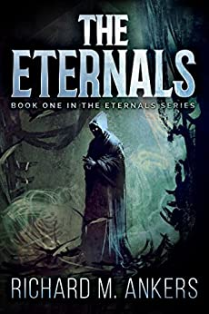 The Eternals by [Ankers, Richard M.]