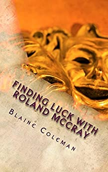 Finding Luck with Roland McCray (The Adventures of Roland McCray Book 2) by [Coleman, Blaine]