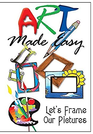 Amazon.com: Art Made Easy: Let\'s Frame Our Pictures by Patricia ...