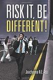 Risk It, Be Different!, Jaachynma N. E. Agu, 1469183846