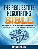 img - for The Real Estate Negotiating Bible: Sneaky words and phrases for real estate investors to program the minds of home owners into taking your discounted offfers book / textbook / text book