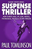 Suspense Thriller: How to Write Chase, Spy, Legal, Medical, Psychological, Political & Techno-Thrillers (Genre Writer) by  Paul Tomlinson in stock, buy online here