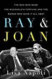 img - for Ray & Joan: The Man Who Made the McDonald's Fortune and the Woman Who Gave It All Away book / textbook / text book