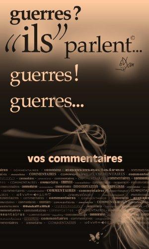 "guerres?!... ""ils"" parlent (ils parlent t. 24) (French Edition)"