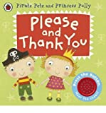 [ Please and Thank You: A Pirate Pete and Princess Polly Book ] [ PLEASE AND THANK YOU: A PIRATE PETE AND PRINCESS POLLY BOOK ] BY Li, Amanda ( AUTHOR ) Jan-03-2013 Board book