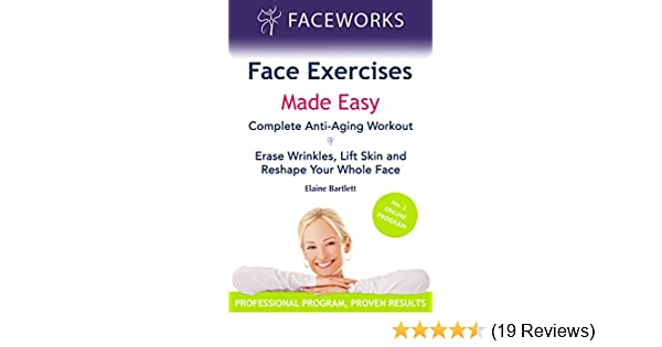 Face Exercises Made Easy: Complete Anti-Aging Workout: Erase ...