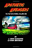 Apathetic Avengers, J. Alexander and Simon Archibald, 1481820826