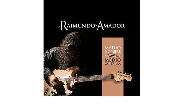 Medio Hombre Medio Guitarra de Raimundo Amador en Amazon Music ...