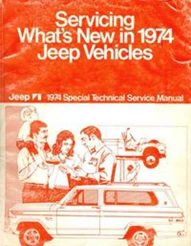FULLY ILLUSTRATED 1974 JEEP FACTORY REPAIR SHP & SERVICE MANUAL - INCLUDES CJ-5, CJ-6, Cherokee, Wagoneer and Truck