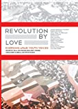Revolution by Love, Raghda Abushahla, 0984042997