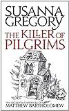 The Killer of Pilgrims, Susanna Gregory, 075154258X