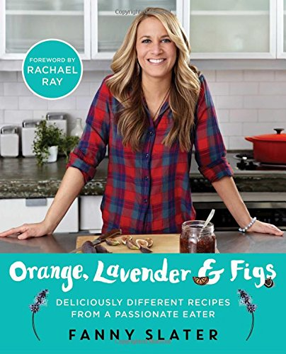 Lavender Cookbook (Orange, Lavender & Figs: Deliciously Different Recipes from a Passionate Eater)