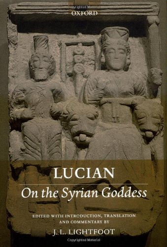 Lucian: On the Syrian Goddess by Brand: Oxford University Press, USA