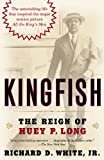 Front cover for the book Kingfish: The Reign of Huey P. Long by Richard White