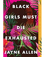 Black Girls Must Die Exhausted: A Novel