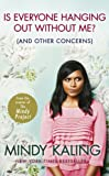 Is Everyone Hanging Out Without Me? (and Other Concerns) by Mindy Kaling front cover