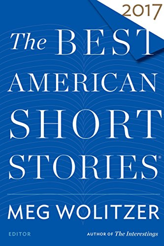American Series (The Best American Short Stories 2017 (The Best American Series ®))