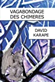 Vagabondage des Chimeres, David Karape, 1438980922