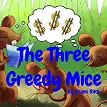 The Three Greedy Mice Audiobook by Asami Rika Narrated by Samantha V Hutton