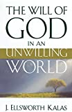 img - for The Will of God in an Unwilling World book / textbook / text book