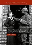 """Lisa M. Todd, """"Sexual Treason in Germany during the First World War"""" (Palgrave Macmillan, 2017)"""