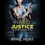 Hard Justice | April Hunt