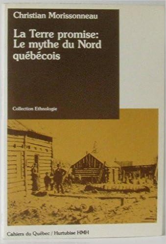 La Terre Promise : le Mythe du Nord Quebecois pdf, epub